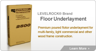 LEVELROCK Brand Floor Underlayment. Premium poured floor underlayment for multi-family, light commercial and other wood frame construction.